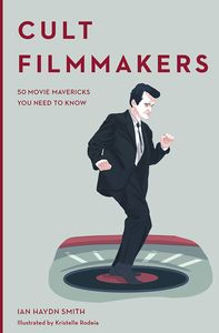 [Cult Filmmakers: 50 Movie Mavericks You Need To Know (Hardcover) (Product Image)]