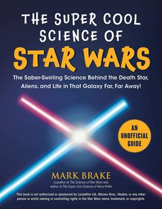 [The Super Cool Science Of Star Wars (Product Image)]
