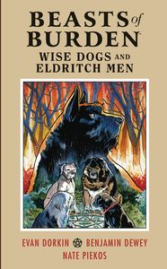 [Beasts Of Burden: Wise Dogs & Eldritch Men (Hardcover) (Product Image)]