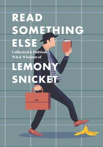 [Read Something Else: Collected & Dubious Wit & Wisdom Of Lemony Snicket (Hardcover) (Product Image)]