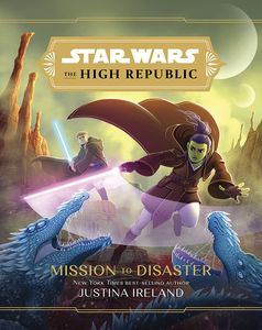 [Star Wars: The High Republic: Mission To Disaster (Hardcover) (Product Image)]