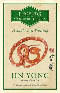 [A Snake Lies Waiting: Legends Of The Condor Heroes: Volume 3 (Product Image)]