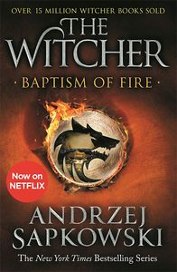 [The Witcher: Book 3: Baptism Of Fire (New Jacket) (Product Image)]