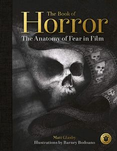 [The Book Of Horror: The Anatomy Of Fear In Film (Hardcover) (Product Image)]