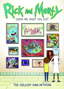 [Rick & Morty: Show Me What You Got (Hardcover) (Product Image)]