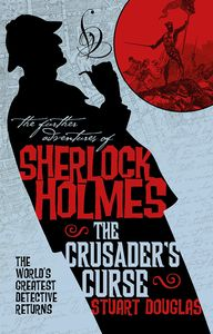 [The Further Adventures Of Sherlock Holmes: Sherlock Holmes & The Crusaders Curse (Product Image)]