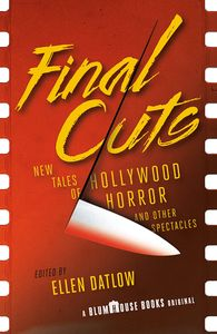 [Final Cuts: New Tales Of Hollywood Horror & Other Spectacles (Product Image)]