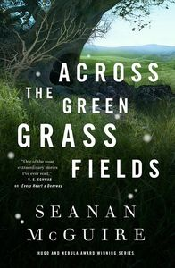 [Wayward Children: Book 6: Across The Green Grass Fields (Hardcover) (Product Image)]