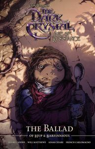 [The Dark Crystal: Age Of Resistance: The Ballad Of Hupp & Barfinnious (Hardcover) (Product Image)]