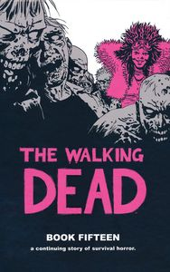 [Walking Dead: Volume 15 (Hardcover) (Product Image)]