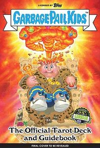 [Garbage Pail Kids: The Official Tarot Deck & Guidebook (Hardcover) (Product Image)]