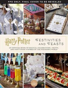 [Harry Potter: Festivities & Feasts (Hardcover) (Product Image)]