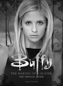 [Buffy The Vampire Slayer: The Making Of A Slayer (Hardcover) (Product Image)]