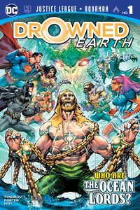 [Justice League: Aquaman Drowned Earth #1 (Product Image)]