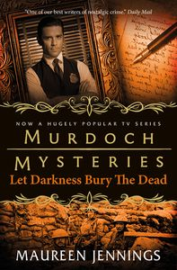 [Murdoch Mysteries: Let The Darkness Bury The Dead (Product Image)]