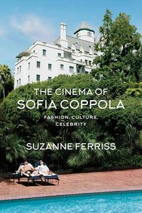[The Cinema Of Sofia Coppola: Fashion, Culture, Celebrity (Product Image)]