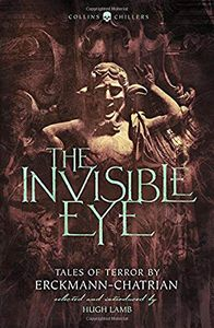 [The Invisible Eye: Tales Of Terror By Emile Erckmann & Louis Alexandre Chatrian (Product Image)]