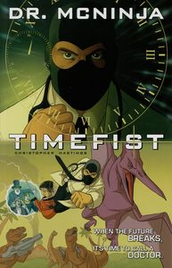 [The Adventures Of Dr McNinja: Volume 2: Timefist (Product Image)]