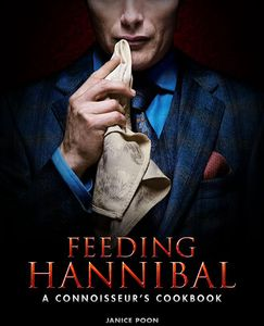 [Feeding Hannibal: A Connoisseur's Cookbook (Hardcover) (Product Image)]