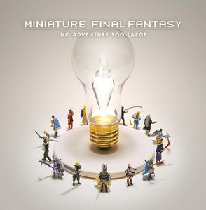 [Miniature Final Fantasy: No Adventure Too Large (Hardcover) (Product Image)]