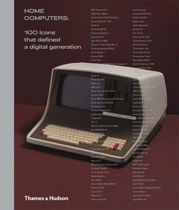 [Home Computers: 100 Icons That Defined A Digital Generation (Hardcover) (Product Image)]