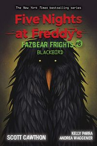 [Five Nights At Freddy's: Fazbear Frights: Book 6: Blackbird (Product Image)]