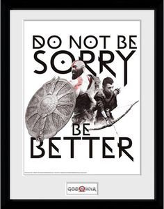 [God Of War: 30x40 Framed Print: Do Not Be Sorry, Be Better (Product Image)]