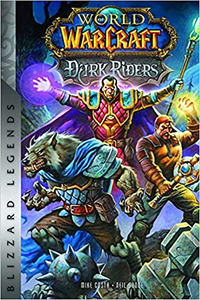 [World Of Warcraft: Dark Riders (Blizzard Legends Hardcover) (Product Image)]
