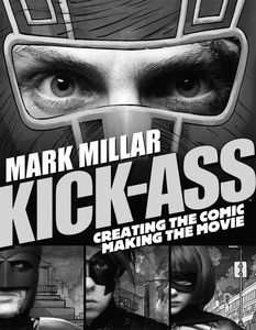 [Kick-Ass: Creating The Comic, Making the Movie (Product Image)]