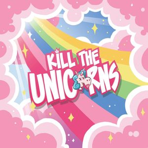[Kill The Unicorns (Product Image)]