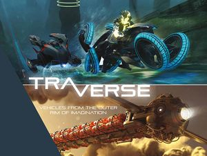 [Traverse: Vehicles From The Outer Rim Of Imagination (Product Image)]