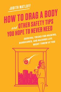[How To Drag A Body & Other Safety Tips You Hope To Never Need (Hardcover) (Product Image)]