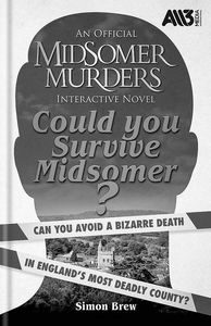 [Midsomer Murders: Could You Survive Midsomer?: Can You Avoid A Bizarre Death In England's Most Dangerous County? (Hardcover) (Product Image)]