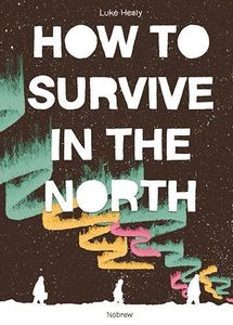[How To Survive In The North (Product Image)]
