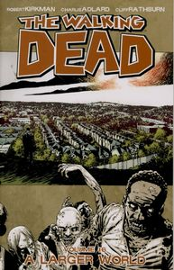[Walking Dead: Volume 16: A Larger World (Product Image)]