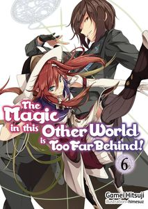[The Magic In Other World Is Too Far Behind: Volume 6 (Light Novel) (Product Image)]