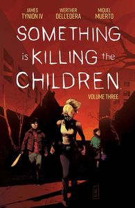 [Something Is Killing The Children: Volume 3 (Product Image)]