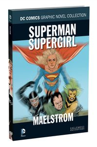 [DC Graphic Novel Collection: Volume 112: Superman: Supergirl Maelstrom (Hardcover) (Product Image)]