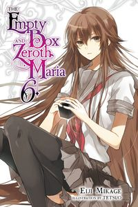 [The Empty Box & Zeroth Maria: Light Novel: Volume 6 (Product Image)]