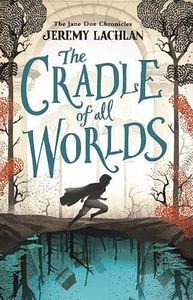 [The Cradle Of All Worlds: The Jane Doe Chronicles (Product Image)]