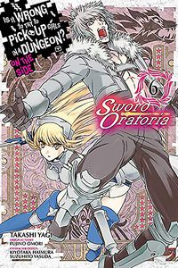 [Is It Wrong To Try To Pick Up Girls In A Dungeon? Sword Oratoria: Volume 6 (Product Image)]