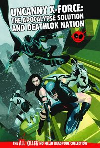 [Deadpool: All Killer No Filler Graphic Novel Collection #19: Uncanny X-force: Apocalypse Solution (Product Image)]