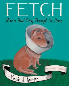 [Fetch: How A Bad Dog Brought Me Home (Product Image)]