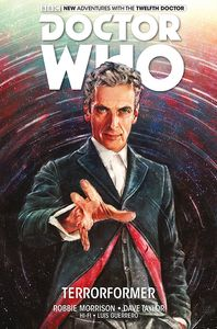 [Doctor Who: The Twelfth Doctor: Volume 1: Terrorformer (Hardcover) (Product Image)]