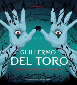 [Guillermo Del Toro: The Iconic Filmmaker & His Work (Hardcover) (Product Image)]
