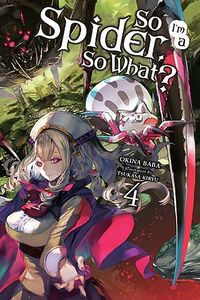 [So I'm A Spider, So What?: Light Novel: Volume 4 (Product Image)]