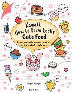 [Kawaii: How To Draw Really Cute Food (Product Image)]
