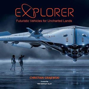 [Explorer: Futuristic Vehicles For Uncharted Lands (Hardcover) (Product Image)]