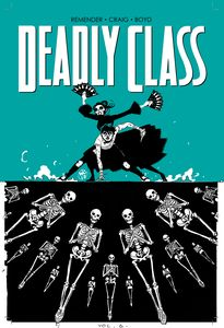 [Deadly Class: Volume 6 (Product Image)]