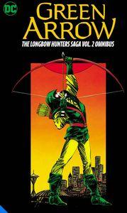 [Green Arrow: The Longbow Hunters Saga: Omnibus Volume 2 (Hardcover) (Product Image)]